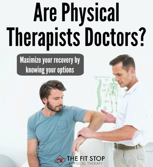 Are physical therapists doctors?