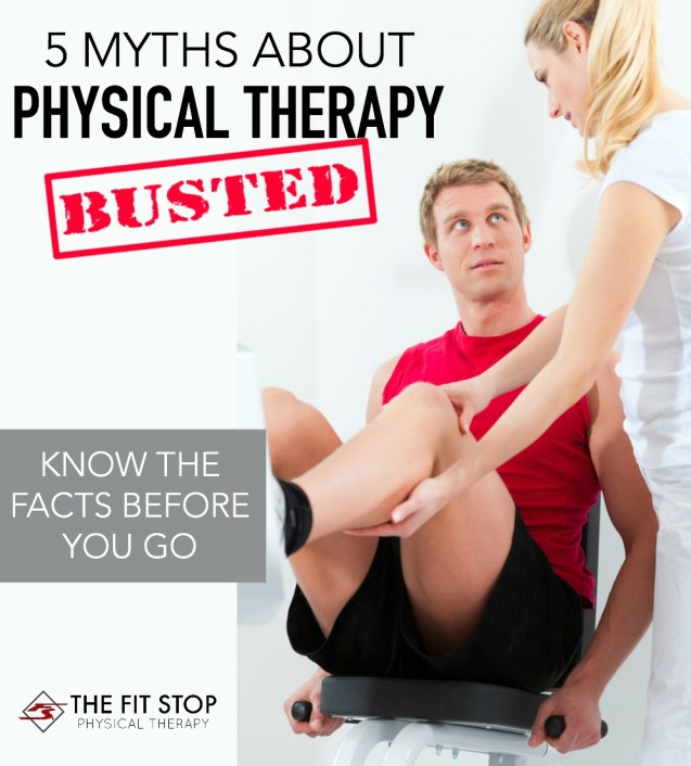 5 Myths About Physical Therapy – BUSTED