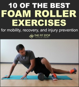 best foam roller exercises for injury and mobility fit stop