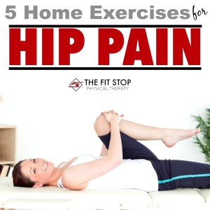 Best exercises for the home treatment of hip pain. From FitStopPT.com