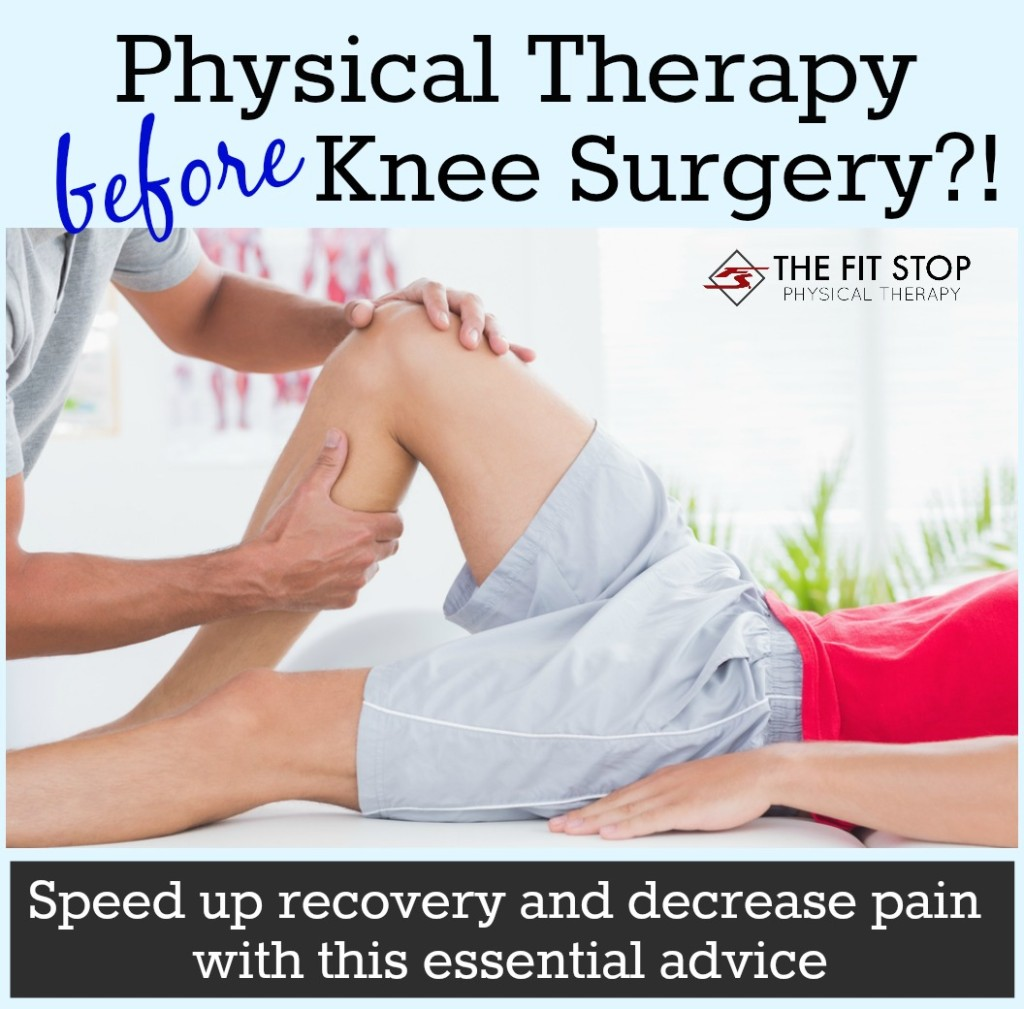 physical therapy before knee surgery fit stop