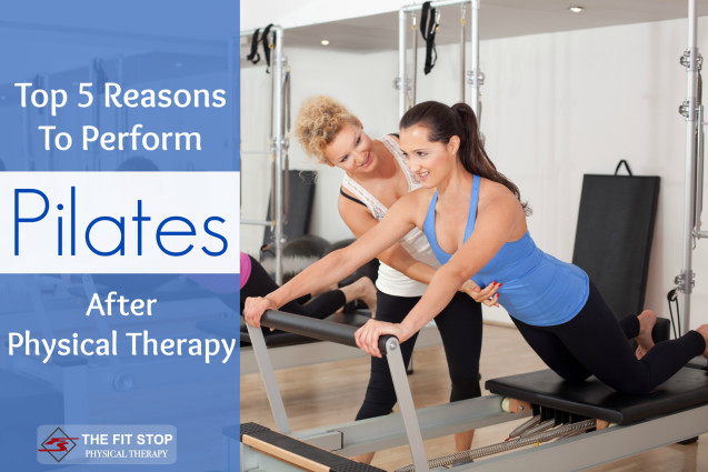 5 Reasons To Perform Pilates After Physical Therapy