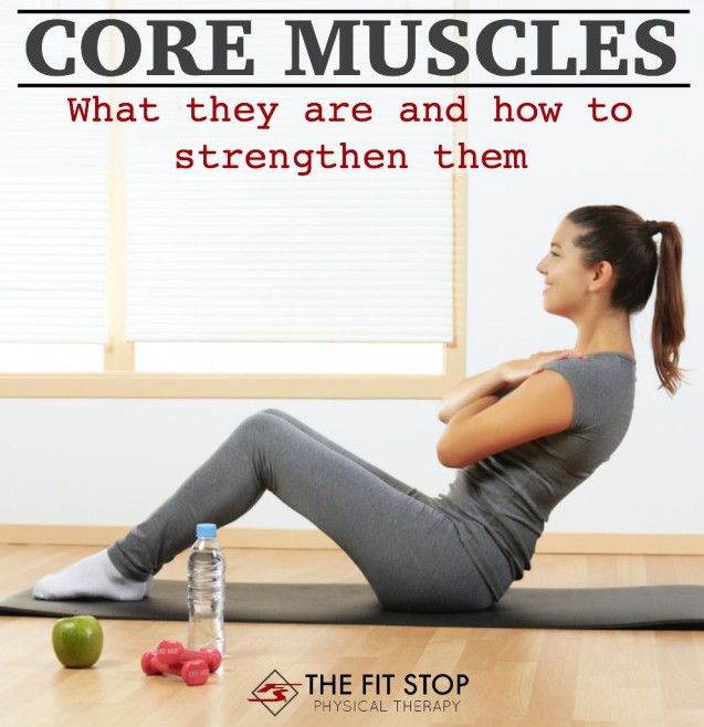 What are the core muscles and how do I strengthen them?