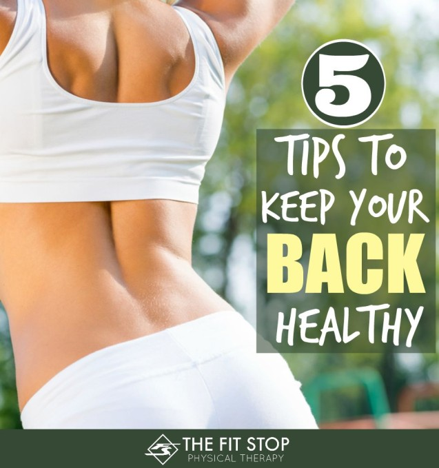 5 Tips To Keep Your Back Healthy And Pain Free