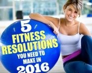 5 Fitness Resolutions You Need To Make For 2015