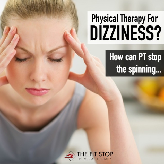 Physical Therapy Treatment For Dizziness / Vertigo