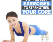 5 Great Exercises To Strengthen Your Core